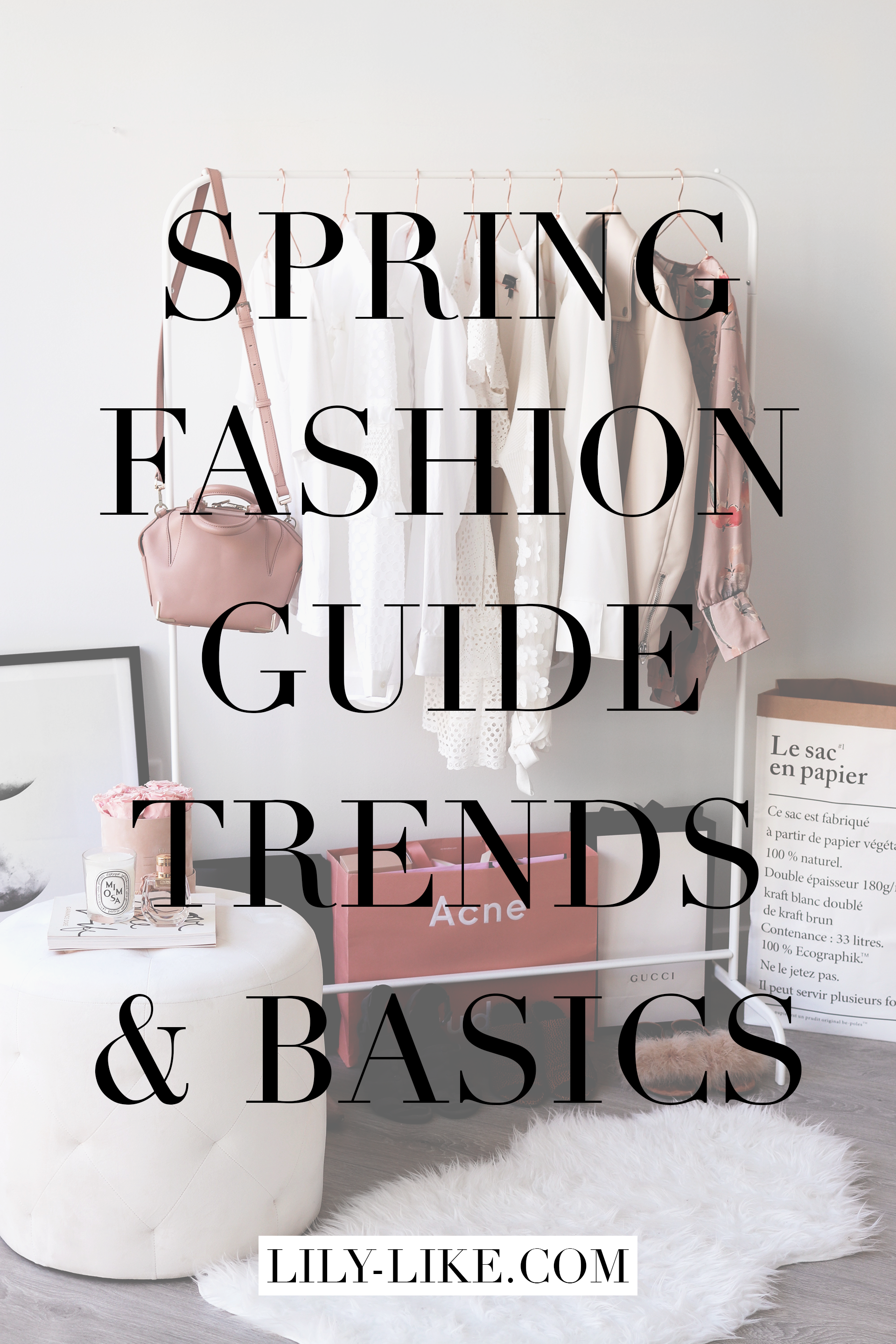 My Spring Fashion Guide For 2018
