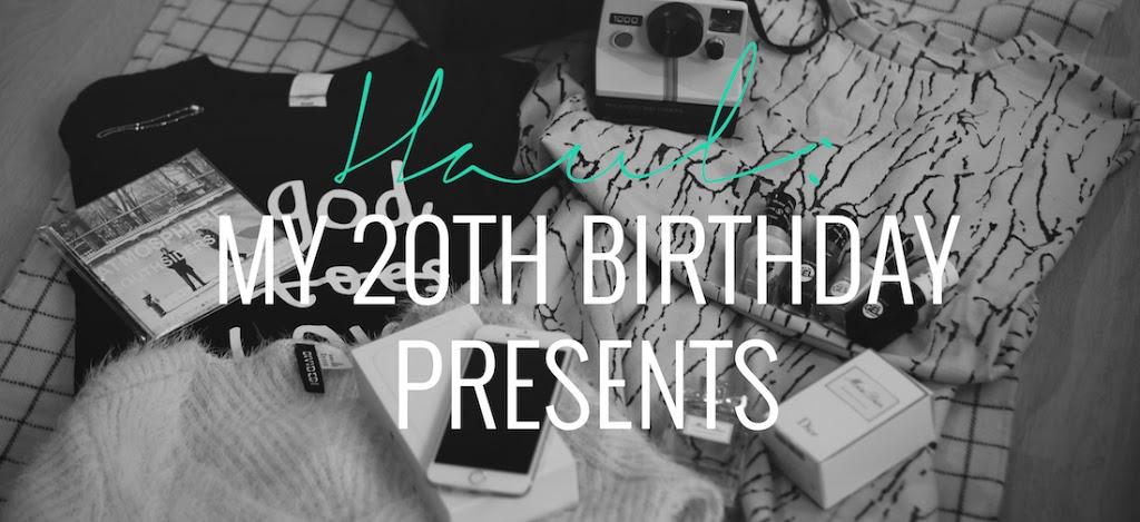 HAUL MY 20TH BIRTHDAY PRESENTS